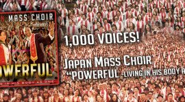 "The Japan Mass Choir Reaches #3 On Billboard Chart ""Powerful"" is Now Live On iTunes!!  Watch 1,000 Voice Choir ""Powerful"" Video on YouTube"