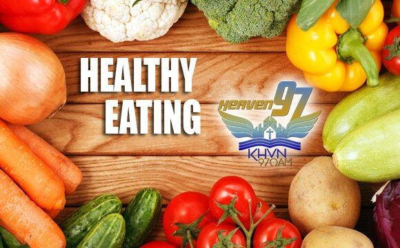 KHVN wants you to eat healthy!